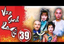 Xem Vào Sinh Ra Tử – Tập 39 | Phim Bộ Kiếm Hiệp Trung Quốc Hay Nhất 2018 – Thuyết Minh
