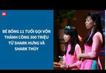 Xem Shark Tank VN tập 9: Cô bé 11 tuổi bán chè bưởi gọi vốn thành công 300 triệu| VTV24