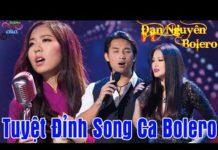 Xem Đan Nguyên – Tuyệt Đỉnh Song Ca Bolero 2018 | Lk Nhạc Vàng Trữ Tình Bolero Xưa Hay Nhất 2018