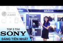 Xem Top 5 tivi Sony đáng đồng tiền nhất hiện nay – Xem ngay kẻo lỡ | Điện máy XANH