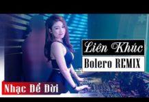 Xem Đắp Mộ Cuộc Tình Remix – Lk Nhạc Trữ Tình Remix Hay Nhất 2018 – Tuyệt Phẩm Bolero Remix Để Đời