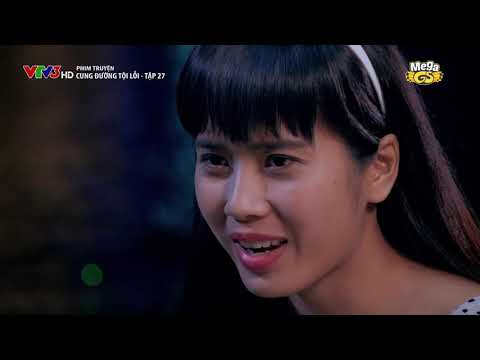 Xem Phim Việt Nam Hay Nhất 2018 | Cung Đường Tội Lỗi – Tập 27 | MEGA GS