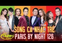 Xem Song Ca Nhạc Trẻ – Paris By Night 126