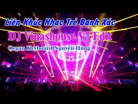 Xem Liên Khúc Nhạc Trẻ Remix 2019 – DJ Vinashouse Banh Xác V7