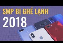 """Xem Những chiếc điện thoại bị """"GHẺ LẠNH"""" trong năm 2018"""