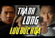 Xem LƯU ĐỨC HOA, THÀNH LONG 2018 – Phim Hành Động Võ Thuật Thuyết Minh Hay Nhất