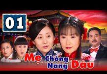 Xem Mẹ Chồng Nàng Dâu – Tập 1 | Phim Bộ Trung Quốc Hay Nhất 2018 – Thuyết Minh | Phim Tình Cảm Hay Nhất