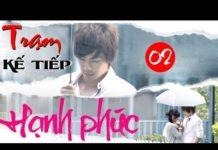 Xem Trạm Kế Tiếp Hạnh Phúc Tập 2 HD | Phim Hàn Quốc Hay Nhất 2018