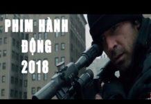 Xem Phim Hành Động Mỹ Cực Hay 2018 – Phim Hành Động Mới Nhất 2018 – Thuyết Minh