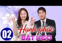 Xem Hạnh phúc bất ngờ Tập 2, phim Hàn Quốc thuyết minh siêu hay