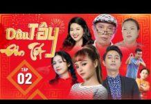Xem Phim Hài Tết 2019 | Dâu Tây Đón Tết – Tập 2 | Phim Hài Tình Cảm Việt Nam Hay 2019 | Stylish TV