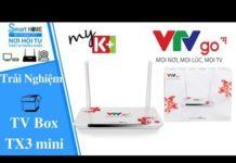 Xem Box VTVGo V1 – Miễn phí xem Tivi và Xem lại 6 tháng Truyền hình trực tuyến – Smart Home Channel