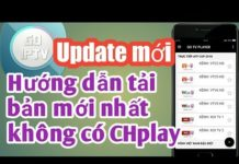 Xem Hướng dẫn tải app xem tivi Go iptv bản mới nhất không có trên Chplay