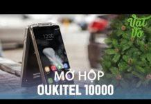 Xem Vật Vờ| Mở hộp Oukitel k10000 – smartphone dung lượng pin 10.000mAh