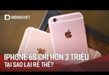 Xem iPhone 6S Giá hơn 3 Triệu: Vì sao rẻ đến thế?