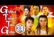 Xem Giáng Trần Trừ Gian – Tập 34   Phim Bộ Kiếm Hiệp Trung Quốc Hay Nhất – Thuyết Minh