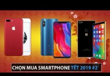 Xem Tư vấn mua điện thoại Tết 2019 #3:  Có 10 – 11 triệu đồng thì mua điện thoại gì???