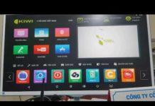 Xem Kiwibox s1 pro Hướng dẫn sử dụng, trải nghiệm xem tivi tuyệt vời