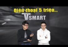 Xem Hỏi đi đáp luôn 16A: Điện thoại phân khúc 5 triệu đáng mua nhất là Vsmart Active 1 ?