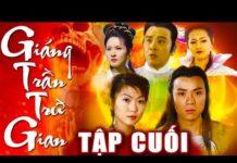 Xem Giáng Trần Trừ Gian – Tập Cuối | Phim Bộ Kiếm Hiệp Trung Quốc Hay Nhất – Thuyết Minh