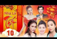 Xem Phim Hài Tết 2019 | Nhà Là Tết – Tập 10 |  Phim Hài Tết Việt Nam Hay 2019 |Stylish TV