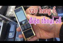 Xem Lượn chợ ve chai Nguyễn Kiệm, phát hiện kho điện thoại cổ