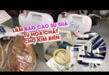 Kinh hoàng công nghệ làm BAO CAO SU GIẢ từ hóa chất chợ Kim Biên