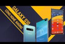 Flagship đầu năm 2019 lộ diện Galaxy S10 nhiều công nghệ khủng