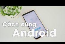 Xem Đây là cách mình dùng điện thoại Android