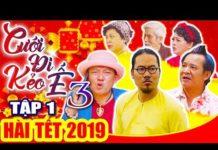 Xem Hài Tết 2019 | CƯỚI ĐI KẺO Ế 3 – Tập 1| Phim Hài Tết Mới Nhất 2019 – Vượng Râu, Chiến Thắng