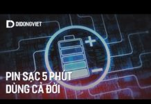 Công nghệ pin mới: Sạc 5 phút dùng cả ngày, cả đời không hỏng