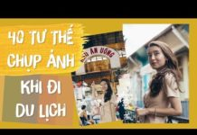 40 TƯ THẾ CHỤP ẢNH SỐNG ẢO KHI ĐI DU LỊCH | How to pose and Pose Ideas | PhuongHa ft TungPham