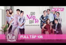 Xem GẠO NẾP GẠO TẺ – Tập 106 – FULL | Phim Gia Đình Việt 2018