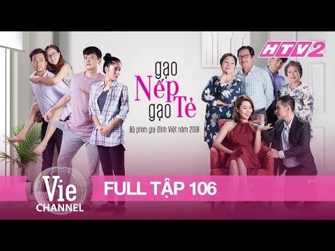 Xem GẠO NẾP GẠO TẺ – Tập 106 – FULL   Phim Gia Đình Việt 2018