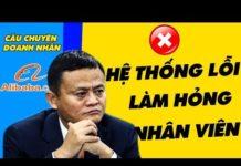 Xem Bài Học Khởi Nghiệp Đầu Tiên Của Jack Ma | CÂU CHUYỆN DOANH NHÂN