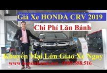 Xem Bảng Giá Xe Honda CRV 2019 Khuyến Mại Lớn Giao Xe Ngay Đủ Màu Trả Góp 80% Lăn Bánh Hà Nội