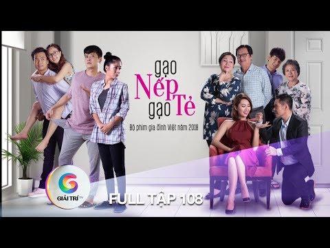 Xem GẠO NẾP GẠO TẺ – FULL TẬP 108 | Phim Gia Đình Việt 2018