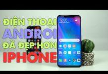 Xem Điện thoại Android đã đẹp hơn iPhone như thế nào?