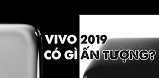 Xem Siêu điện thoại Vivo trình làng trong năm 2019 có gì ấn tượng?