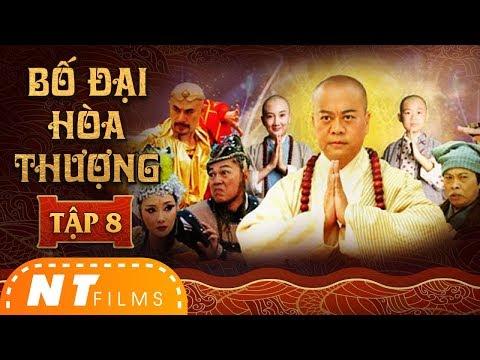 Xem Bố Đại Hòa Thượng Tập 8 | Phim Võ Thuật Cổ Trang Hồng Kông | NT Films