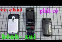 Xem Số nhọ mua 2 con điện thoại ve chai thì đi cả 2