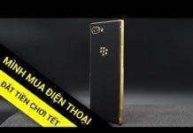 Xem Mình mua điện thoại đắt tiền Blackberry Key2 mạ vàng chơi Tết