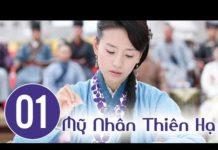 Xem Mỹ Nhân Thiên Hạ Tập 1 | Thuyết Minh | Phim Tình Cảm Trung Quốc Hay