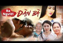 Xem Phim Mới Hay Nhất 2019 | BA NGƯỜI ĐÀN BÀ | Phim Việt Nam Hay Nhất Tết 2019