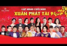 Xem Xuân Phát Tài 9 – Hài tết 2019 mới nhất – Hoài Linh – Trường Giang – Xuân Hinh – GALA HÀI TẾT 2019