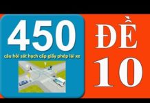 Xem 450 Câu Hỏi Thi GPLX Ô Tô Năm 2019 – Đề số 10.