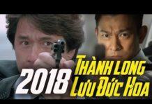 Xem Phim THÀNH LONG và LƯU ĐỨC HOA 2018 | Hành Động Hài Hước Hay Nhất