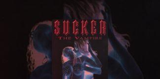 Xem Sucker the Vampire – Full Movie NSFW