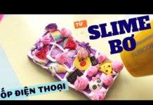 Xem Cách Làm Ốp Điện Thoại Từ Slime Bơ || (Đất Sét + Keo Sữa)! [2019]