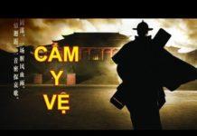 Xem Phim hành động võ thuật hay – Nhất đại cao thủ Cẩm y vệ Tinh Anh thuyết minh HD